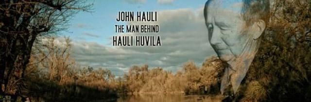 John Hauli The Man Behind Hauli Huvila